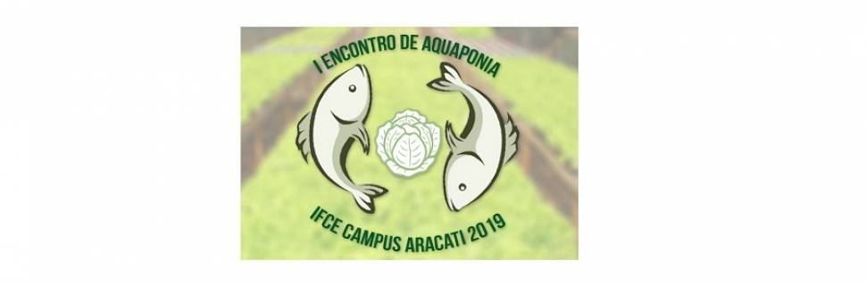 I Encontro de Aquaponia do IFCE